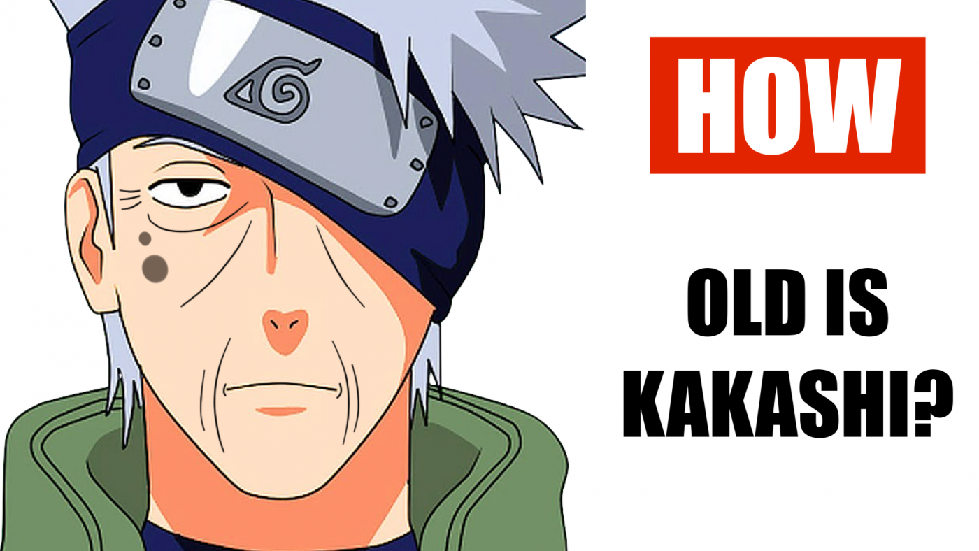 HOW OLD IS KAKASHI ?